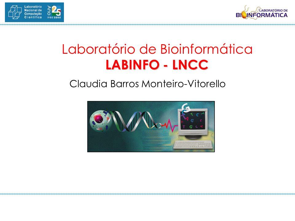 Laboratório de Bioinformática LABINFO - LNCC Claudia Barros Monteiro-Vitorello