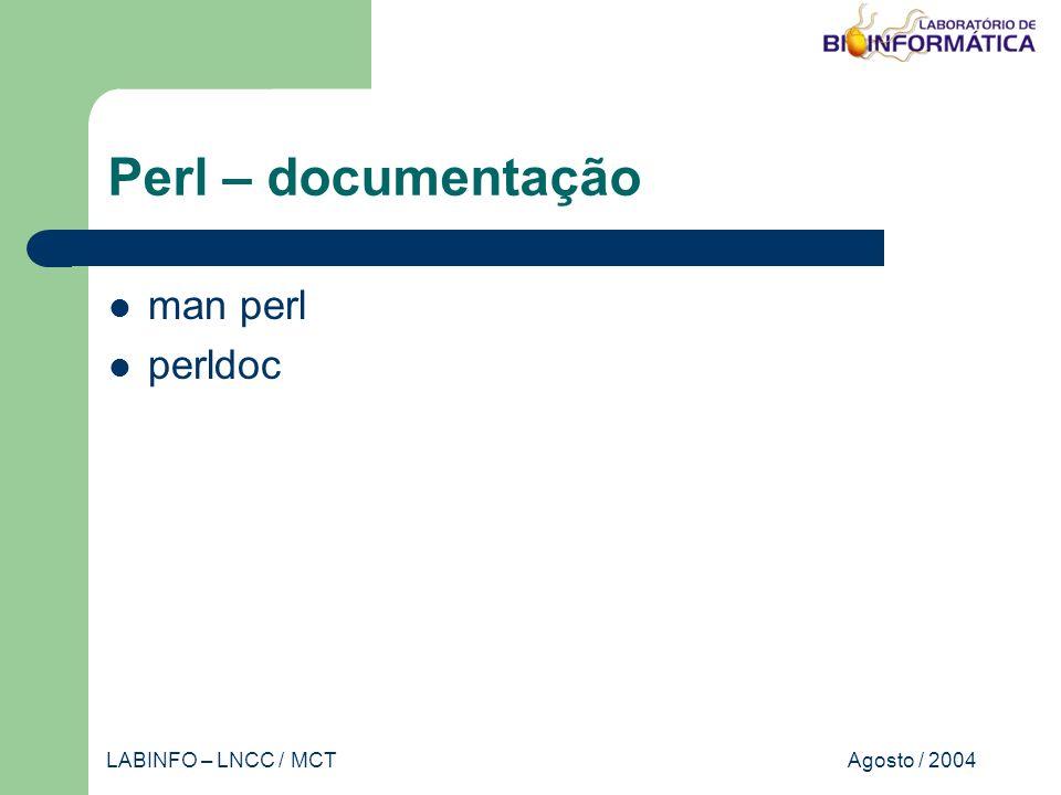 Agosto / 2004LABINFO – LNCC / MCT Perl – documentação man perl perldoc