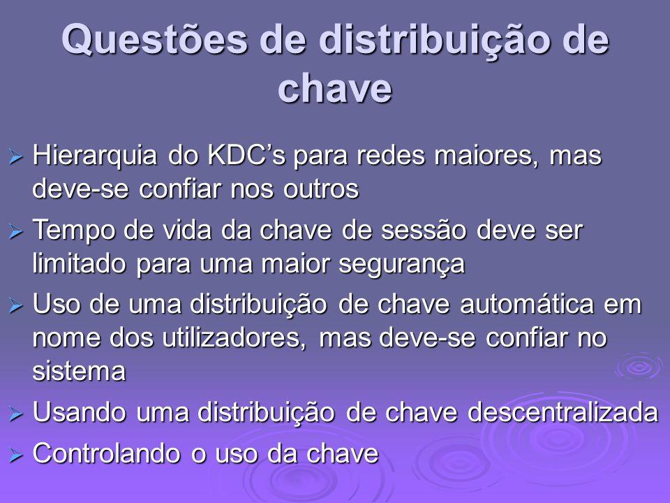 Questões de distribuição de chave Hierarquia do KDCs para redes maiores, mas deve-se confiar nos outros Hierarquia do KDCs para redes maiores, mas dev
