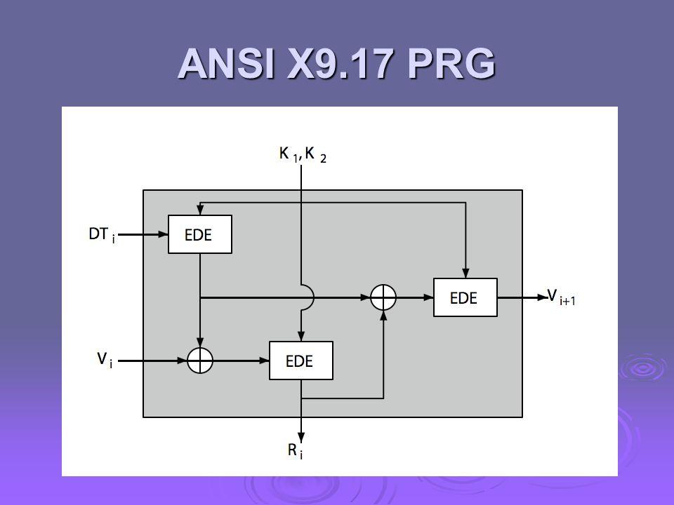 Gerador Blum Blum Shub Baseado no algoritmo de chave pública Baseado no algoritmo de chave pública Usa o bit menos significativo da equação iterativa: Usa o bit menos significativo da equação iterativa: x i = x i-1 2 mod n x i = x i-1 2 mod n onde n=p.q, e primos p,q=3 mod 4 onde n=p.q, e primos p,q=3 mod 4 Imprevisível, passa para o teste do próximo bit Imprevisível, passa para o teste do próximo bit A segurança repousa na dificuldade de fatorar N A segurança repousa na dificuldade de fatorar N É imprevisível dado qualquer bits execução É imprevisível dado qualquer bits execução Lento, quando números muito grandes forem usados Lento, quando números muito grandes forem usados Muito lento para uso em cifras, bom para geração de chave Muito lento para uso em cifras, bom para geração de chave