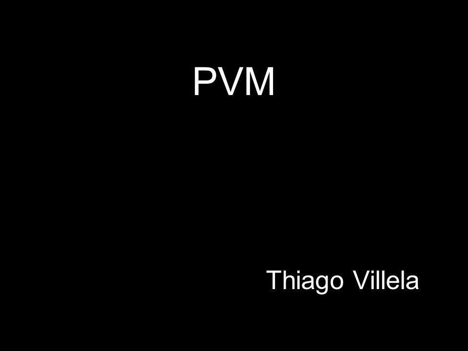 PVM - Parallel Virtual Machine Pacote (software) de paralelização que permite a uma coleção heterogênea de computadores interligados em rede possa ser vista como uma máquina virtual paralela com memória distribuída, ou seja, como um único recurso computacional.