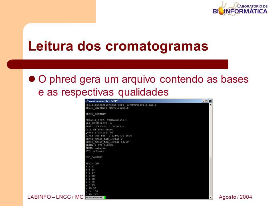 Agosto / 2004LABINFO – LNCC / MCT Leitura dos cromatogramas O phred gera um arquivo contendo as bases e as respectivas qualidades