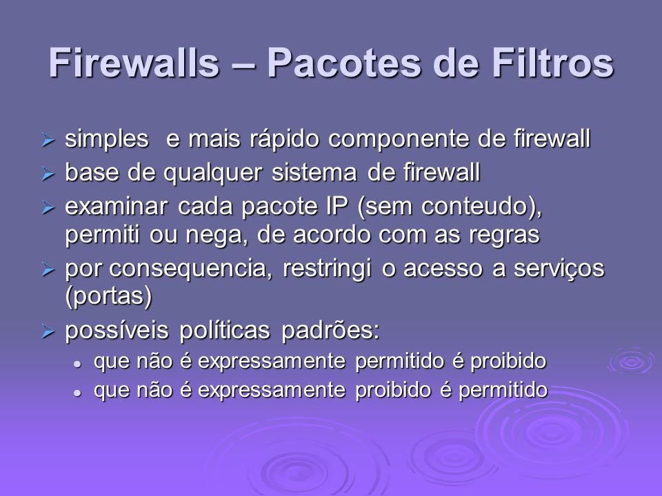 Firewalls – Pacotes de Filtros simples e mais rápido componente de firewall simples e mais rápido componente de firewall base de qualquer sistema de f