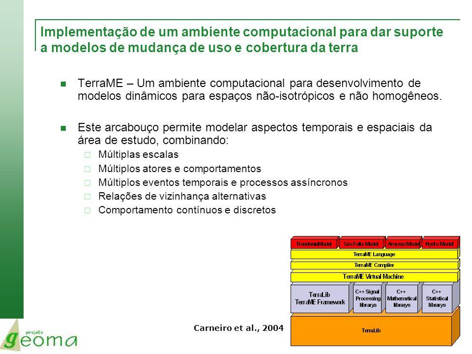 TerraME – Um ambiente computacional para desenvolvimento de modelos dinâmicos para espaços não-isotrópicos e não homogêneos. Este arcabouço permite mo