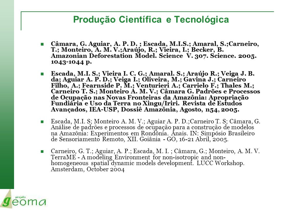 Produção Científica e Tecnológica Câmara, G. Aguiar, A. P. D. ; Escada, M.I.S.; Amaral, S.;Carneiro, T.; Monteiro, A. M. V.;Araújo, R.; Vieira, I.; Be