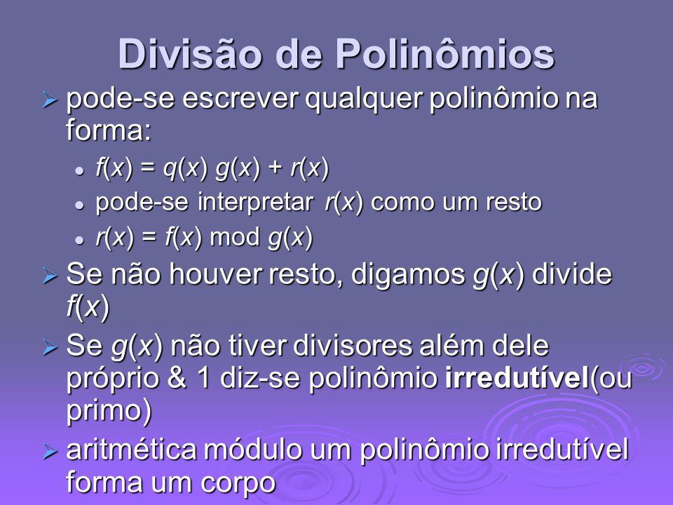 Divisão de Polinômios pode-se escrever qualquer polinômio na forma: pode-se escrever qualquer polinômio na forma: f(x) = q(x) g(x) + r(x) f(x) = q(x)