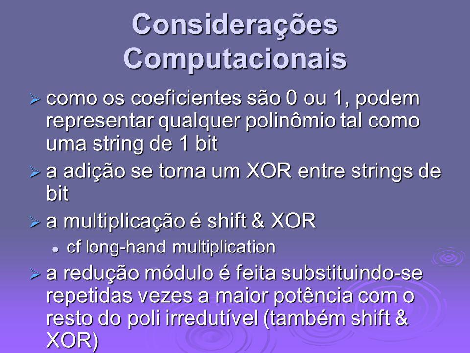Considerações Computacionais como os coeficientes são 0 ou 1, podem representar qualquer polinômio tal como uma string de 1 bit como os coeficientes s