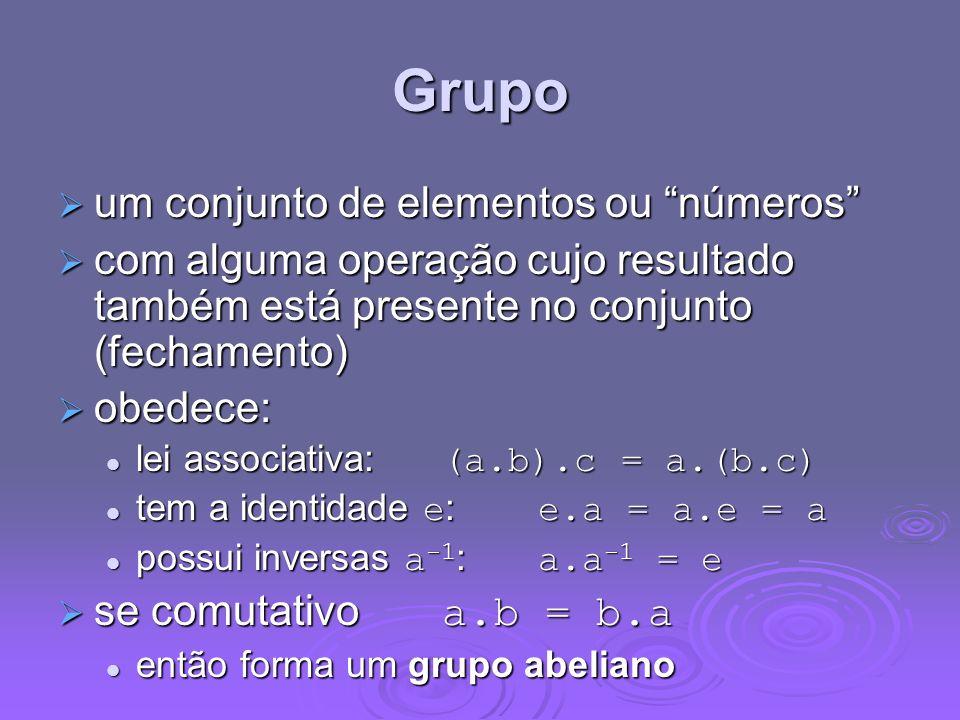 Grupo um conjunto de elementos ou números um conjunto de elementos ou números com alguma operação cujo resultado também está presente no conjunto (fec