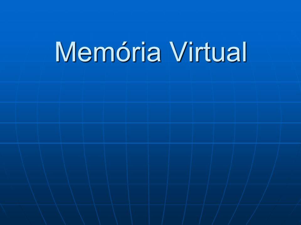 A Memória Virtual é uma extensão da memória RAM. A Memória Virtual é uma extensão da memória RAM.