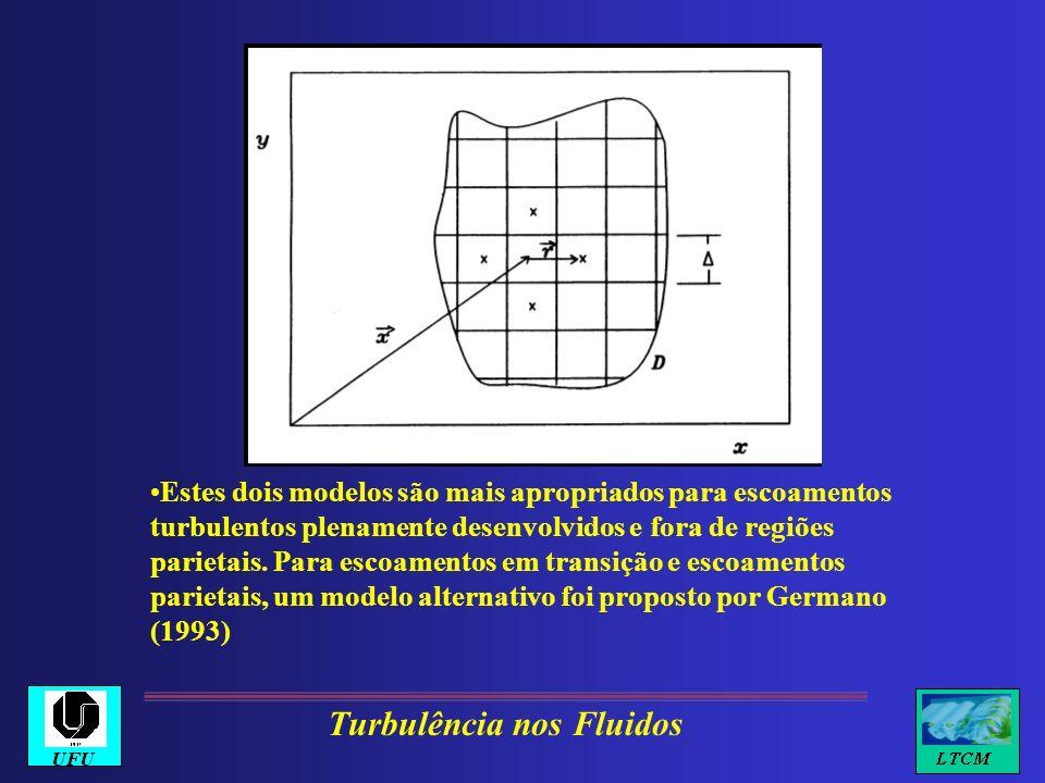 Estes dois modelos são mais apropriados para escoamentos turbulentos plenamente desenvolvidos e fora de regiões parietais. Para escoamentos em transiç