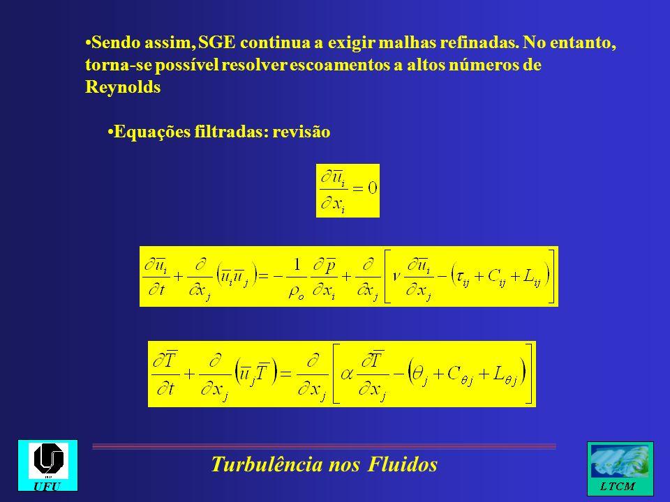 A base desta modelagem é o uso de dois filtros com comprimentos característicos diferentes No primeiro, utiliza-se as dimensões da malha para calcular o seu comprimento característico.