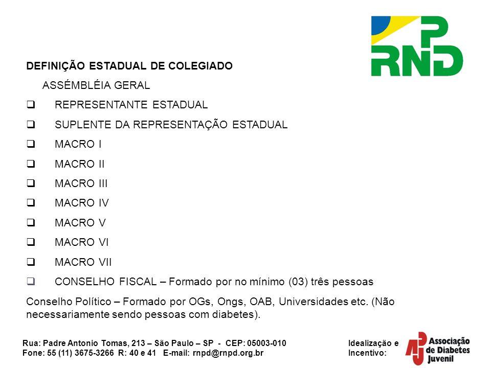 Rua: Padre Antonio Tomas, 213 – São Paulo – SP - CEP: 05003-010 Idealização e Fone: 55 (11) 3675-3266 R: 40 e 41 E-mail: rnpd@rnpd.org.br Incentivo: D