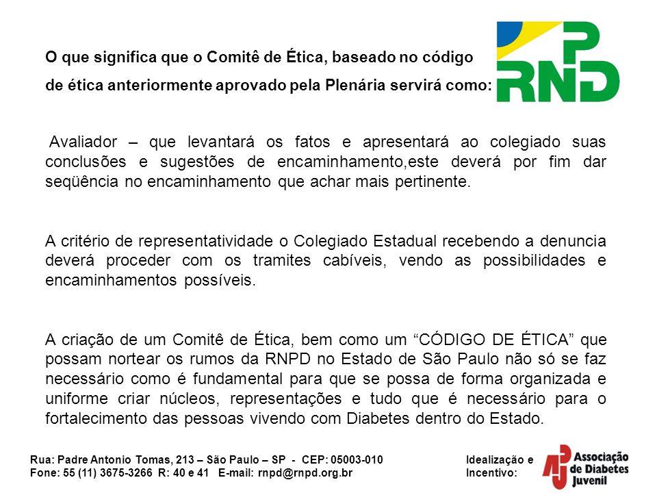 Rua: Padre Antonio Tomas, 213 – São Paulo – SP - CEP: 05003-010 Idealização e Fone: 55 (11) 3675-3266 R: 40 e 41 E-mail: rnpd@rnpd.org.br Incentivo: O