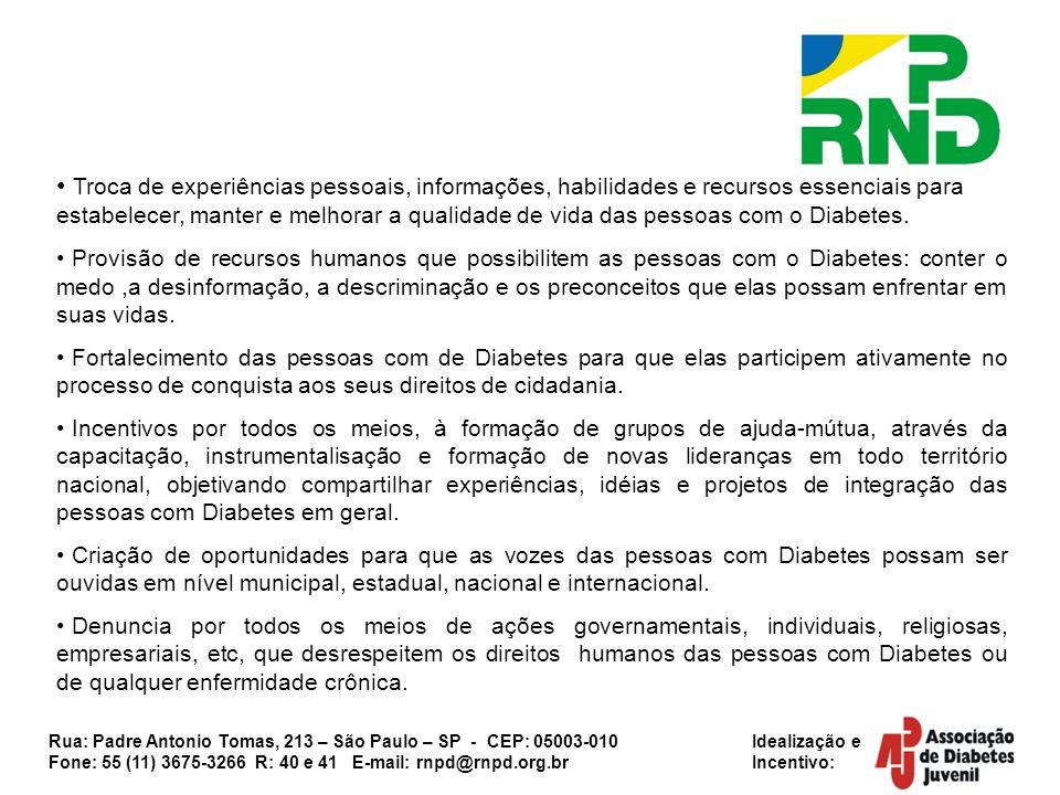 Rua: Padre Antonio Tomas, 213 – São Paulo – SP - CEP: 05003-010 Idealização e Fone: 55 (11) 3675-3266 R: 40 e 41 E-mail: rnpd@rnpd.org.br Incentivo: T