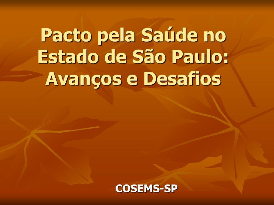 Pacto pela Saúde no Estado de São Paulo: Avanços e Desafios COSEMS-SP