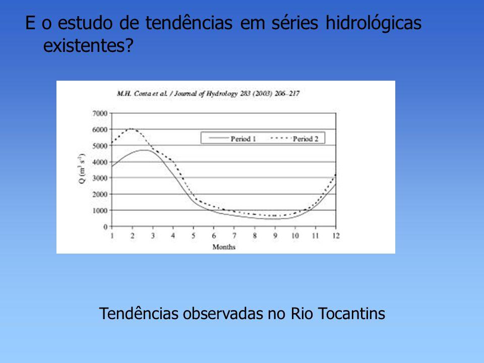 E o estudo de tendências em séries hidrológicas existentes? Tendências observadas no Rio Tocantins