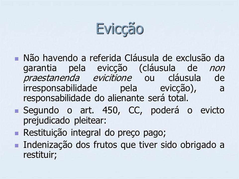 Evicção Não havendo a referida Cláusula de exclusão da garantia pela evicção (cláusula de non praestanenda evicitione ou cláusula de irresponsabilidad