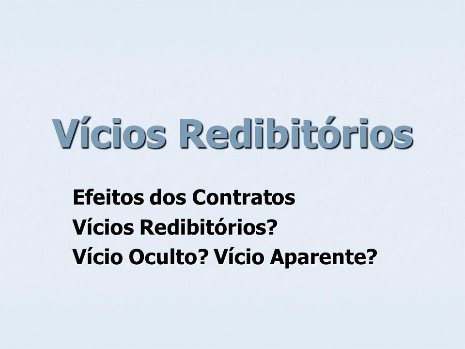 Vícios Redibitórios 1) Introdução: Os efeitos dos contratos referem-se à garantia legal existente quanto aos vícios contratuais (vícios redibitórios e vícios do produto) e a evicção que é a perda da coisa diante de um fato superveniente.