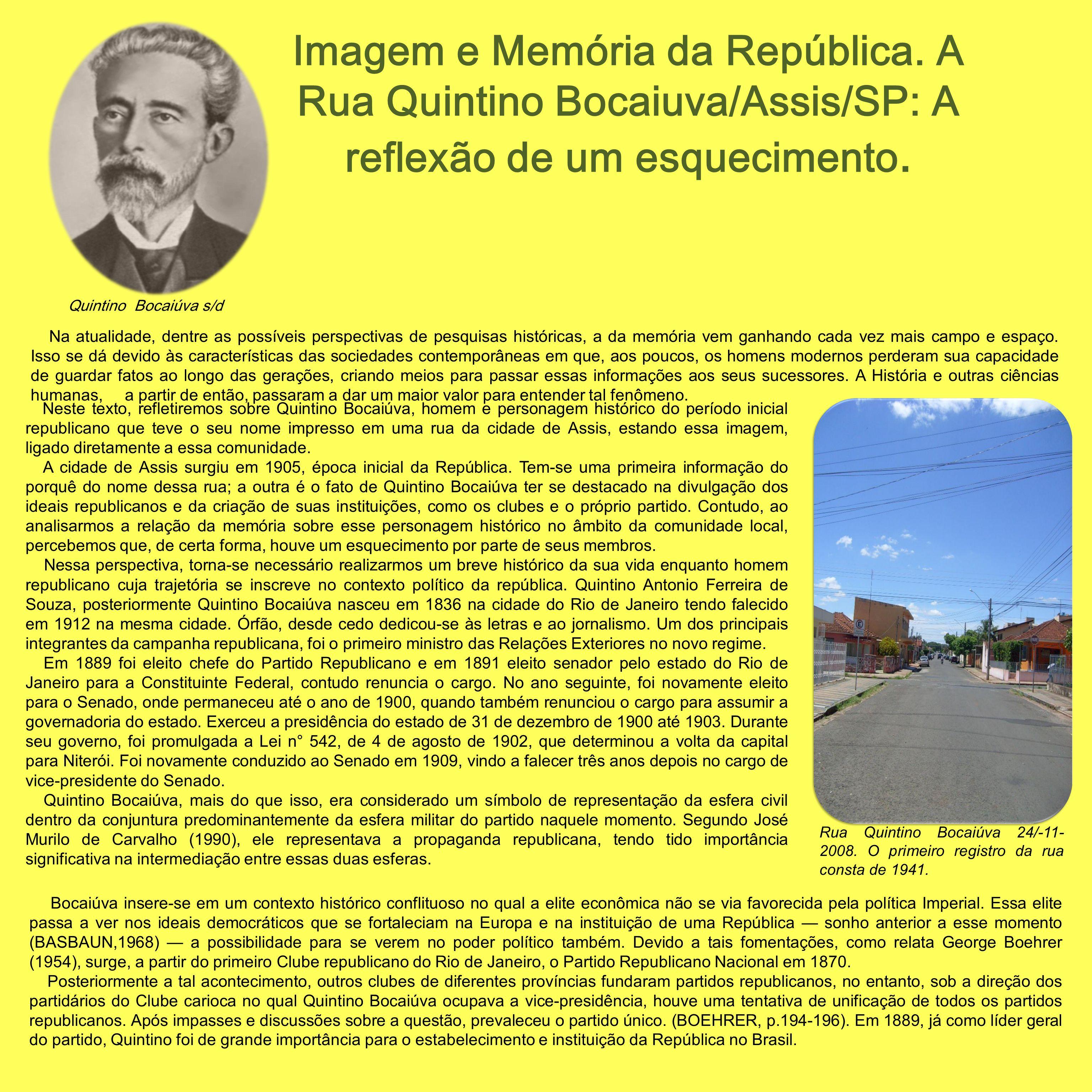 Imagem e Memória da República. A Rua Quintino Bocaiuva/Assis/SP: A reflexão de um esquecimento. Na atualidade, dentre as possíveis perspectivas de pes
