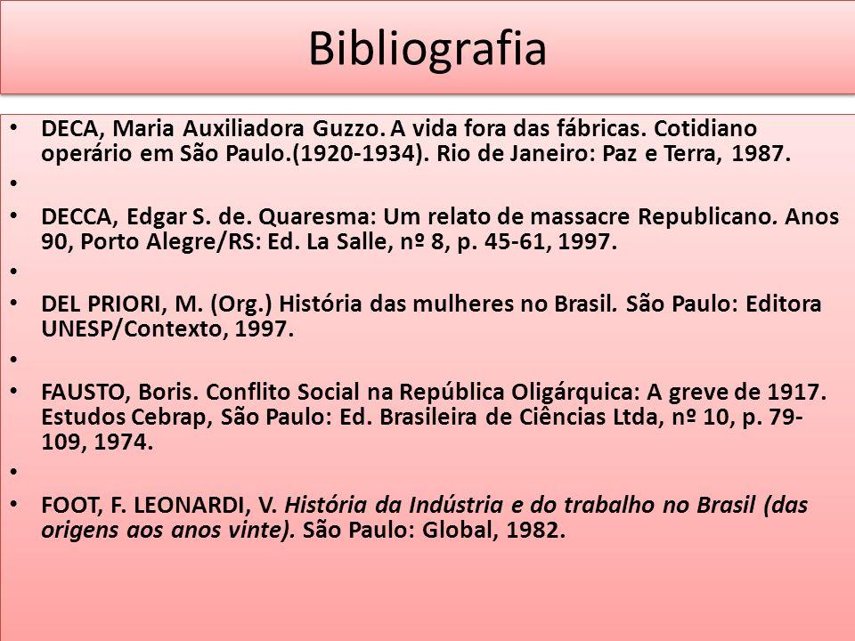 Bibliografia DECA, Maria Auxiliadora Guzzo. A vida fora das fábricas. Cotidiano operário em São Paulo.(1920-1934). Rio de Janeiro: Paz e Terra, 1987.
