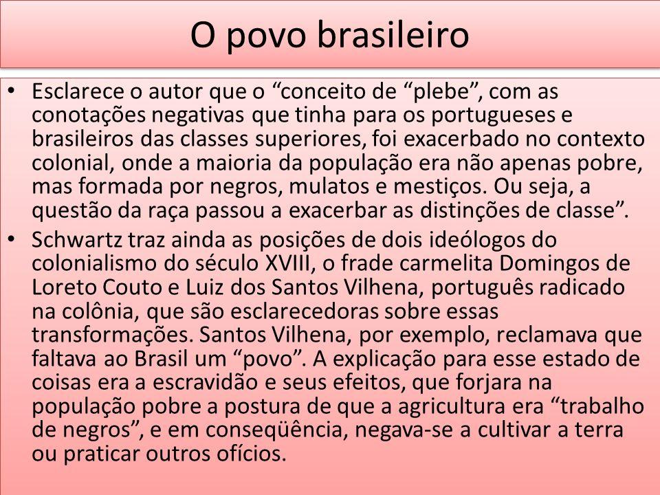 O povo brasileiro Esclarece o autor que o conceito de plebe, com as conotações negativas que tinha para os portugueses e brasileiros das classes super