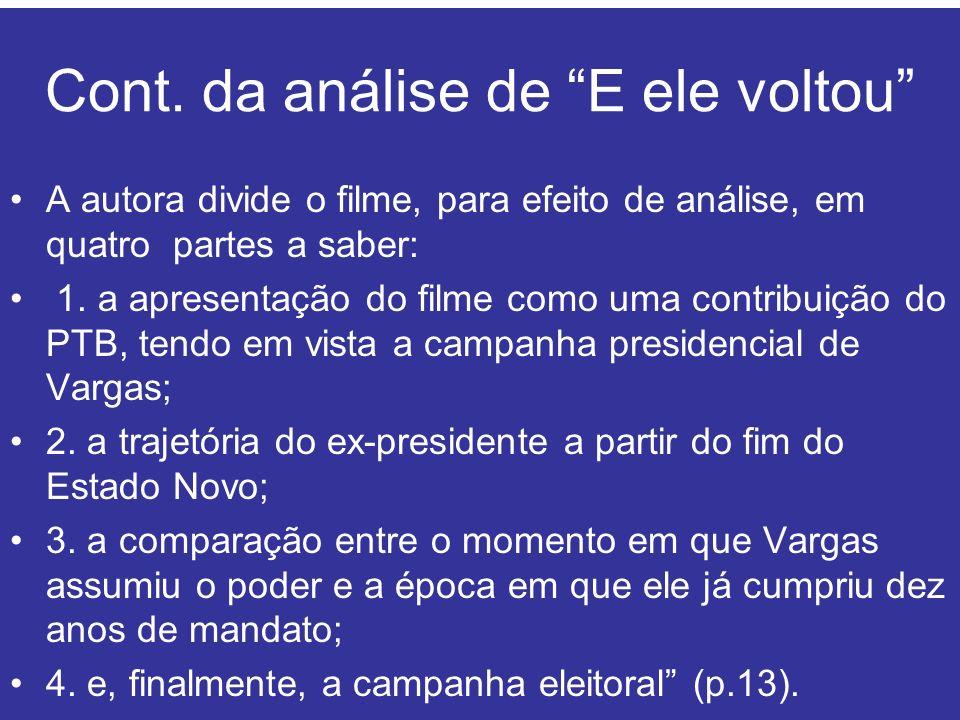 Cont. da análise de E ele voltou A autora divide o filme, para efeito de análise, em quatro partes a saber: 1. a apresentação do filme como uma contri