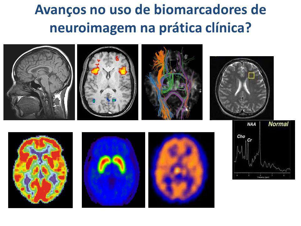 Avanços no uso de biomarcadores de neuroimagem na prática clínica?