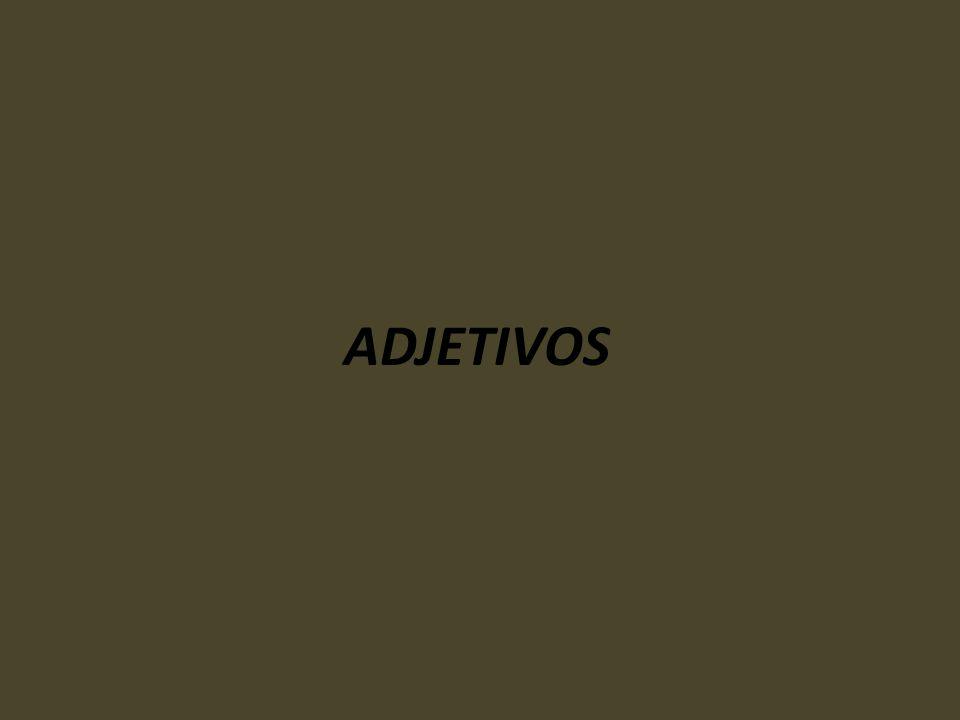 Adjetivo é a palavra que modifica e caracteriza o substantivo.