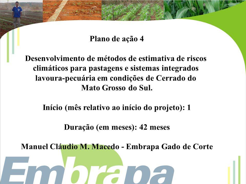 Plano de ação 4 Desenvolvimento de métodos de estimativa de riscos climáticos para pastagens e sistemas integrados lavoura-pecuária em condições de Ce
