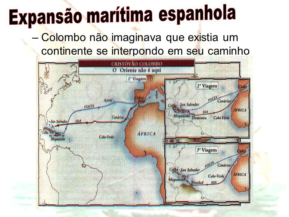 –Colombo não imaginava que existia um continente se interpondo em seu caminho