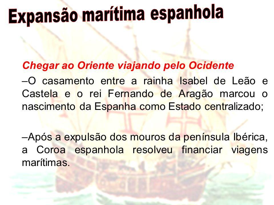 Chegar ao Oriente viajando pelo Ocidente –O casamento entre a rainha Isabel de Leão e Castela e o rei Fernando de Aragão marcou o nascimento da Espanh