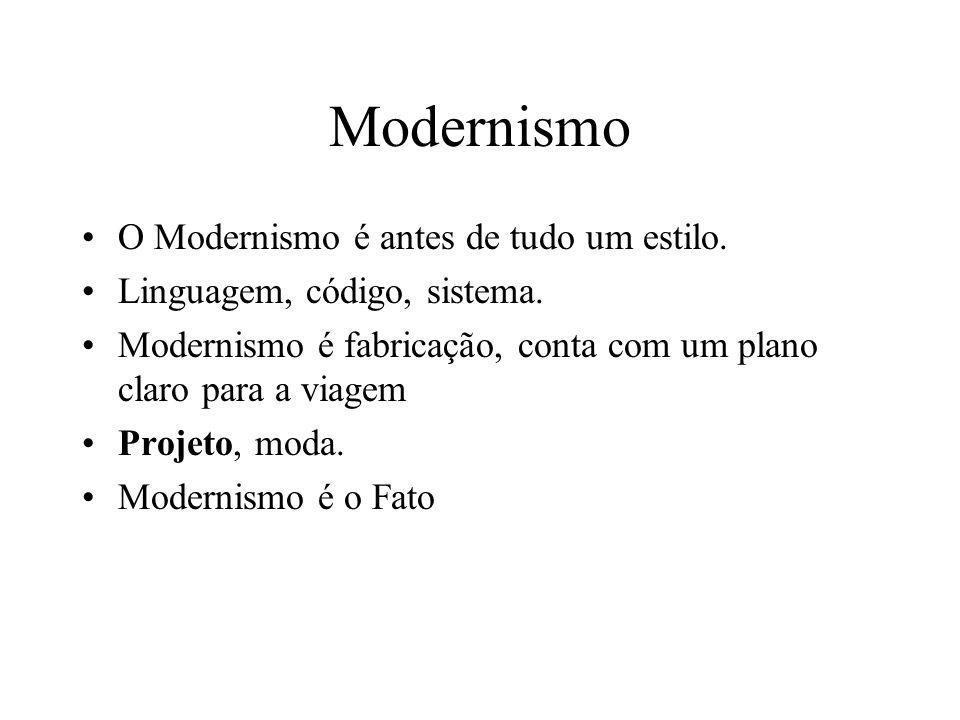 Modernismo O Modernismo é antes de tudo um estilo. Linguagem, código, sistema. Modernismo é fabricação, conta com um plano claro para a viagem Projeto