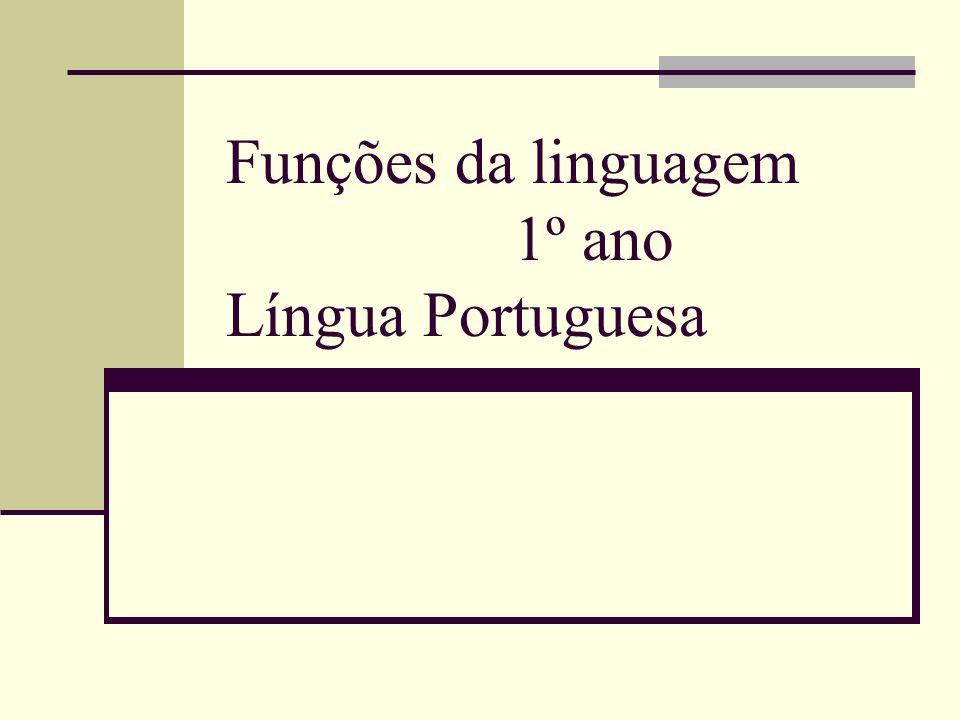 Funções da linguagem 1º ano Língua Portuguesa