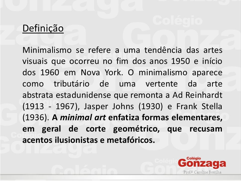 Prof.ª Caroline Bonilha PRINCIPAIS INFLUÊNCIAS: -Suprematismo Russo (Kasemir Malevich); -Construtivismo (Piet Mondrian); -Ready-mades (Marcel Duchamp) ; -Constantin Brancusi;