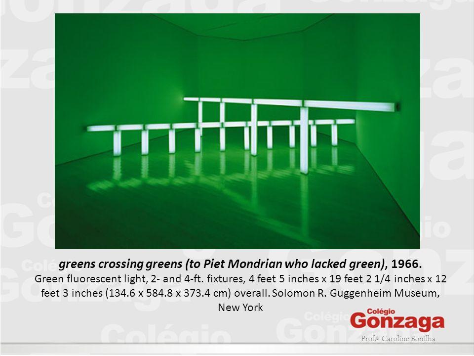 Prof.ª Caroline Bonilha greens crossing greens (to Piet Mondrian who lacked green), 1966. Green fluorescent light, 2- and 4-ft. fixtures, 4 feet 5 inc