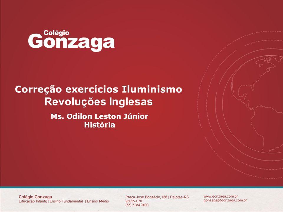 REUNIÃO DE PAIS Correção exercícios Iluminismo Revoluções Inglesas Ms.