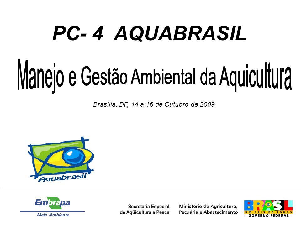 Objetivo Geral Propor e validar estratégias com base nas Boas Práticas de Manejo (BPMs) para otimizar os índices sócio ambientais e econômicos nas cinco áreas temáticas do projeto AQUABRASIL