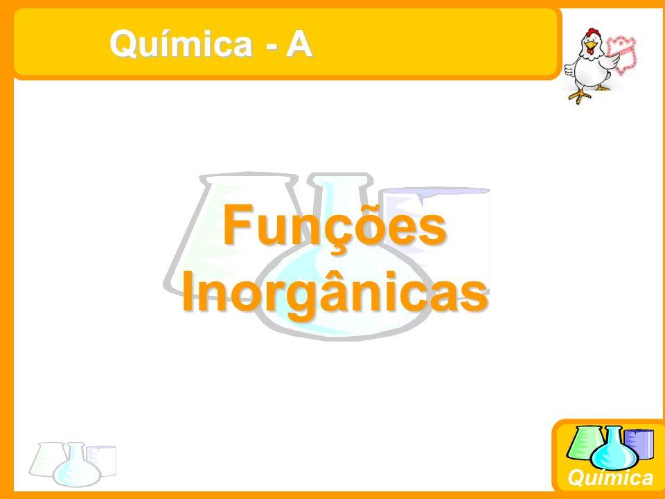 Química Química - A Funções Inorgânicas