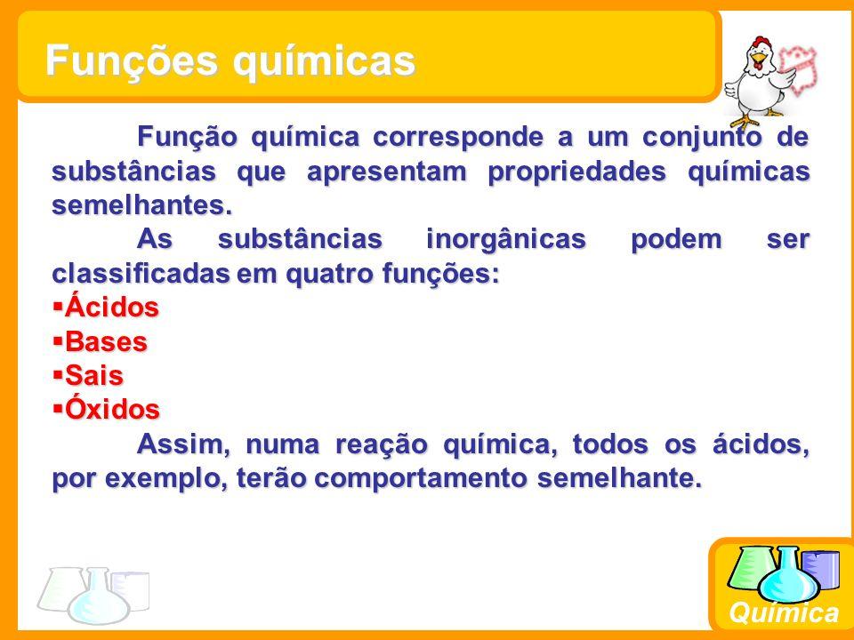 Química Função química corresponde a um conjunto de substâncias que apresentam propriedades químicas semelhantes.