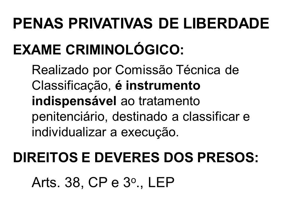EXAME CRIMINOLÓGICO: Realizado por Comissão Técnica de Classificação, é instrumento indispensável ao tratamento penitenciário, destinado a classificar