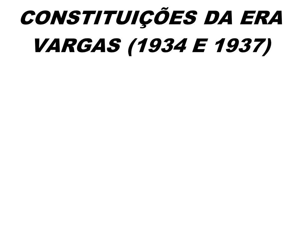 CONSTITUIÇÕES DA ERA VARGAS (1934 E 1937)