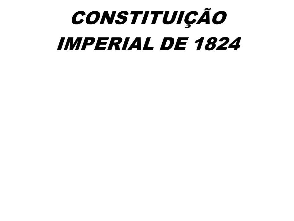 CONTEXTO DA CONSTITUIÇÃO DE 1824 FORMAÇÃO E EXTINÇÃO DE ASSEMBLÉIA CONSTITUINTE (1823) – TENDÊNCIAS LIBERAIS E REVOLUCIONÁRIAS CONSTITUIÇÃO OUTORGADA ÚNICO IMPÉRIO DA AMÉRICA MAIOR LONGEVIDADE