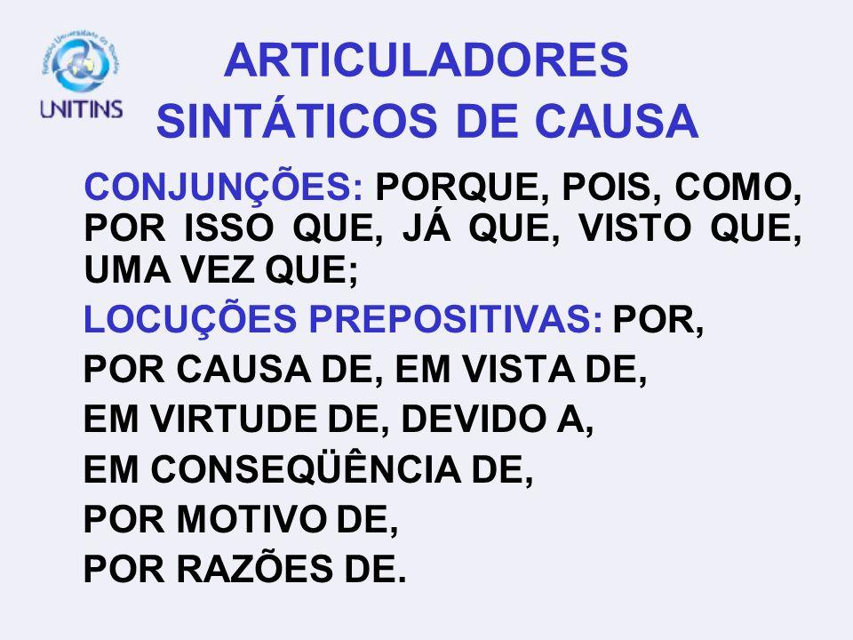 2. ARTICULAÇÃO SINTÁTICA DE CAUSA NOSSAS PALAVRAS SÃO UMA FORMA DE COMPLACÊNCIA, POIS FAZEM SENTIDO, E O QUE TEMOS À NOSSA VOLTA NÃO FAZ.