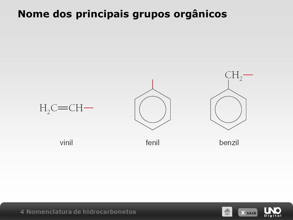 X SAIR Nome dos principais grupos orgânicos 4 Nomenclatura de hidrocarbonetos