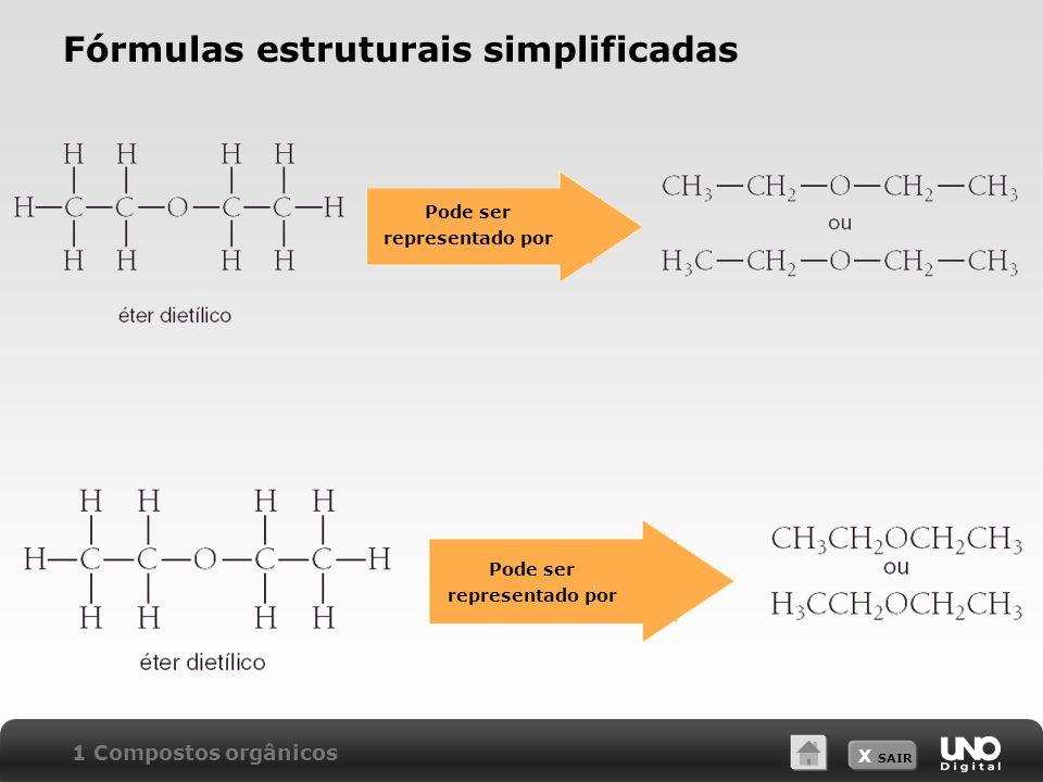 X SAIR Fórmulas estruturais simplificadas 1 Compostos orgânicos Pode ser representado por