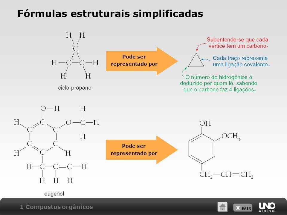 X SAIR Fórmulas estruturais simplificadas 1 Compostos orgânicos... Pode ser representado por