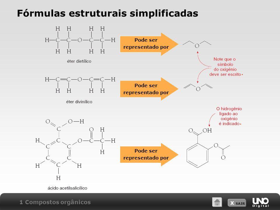 X SAIR Fórmulas estruturais simplificadas 1 Compostos orgânicos.. Pode ser representado por