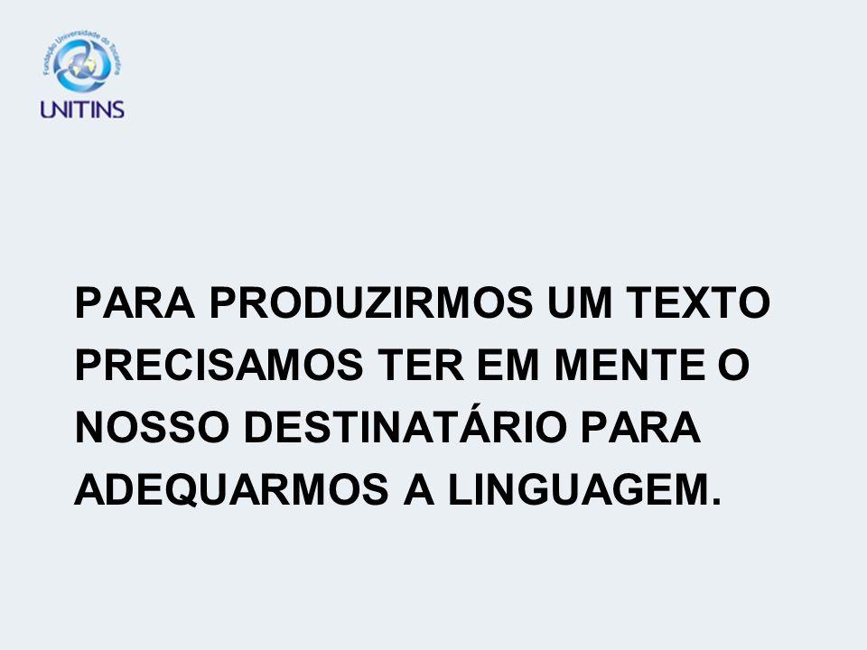 TIPOS DE DISCURSOS DELIBERATIVO - DESTINATÁRIO: UMA ASSEMBLÉIA.
