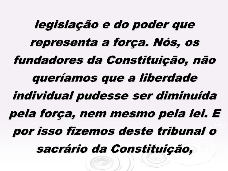legislação e do poder que representa a força.