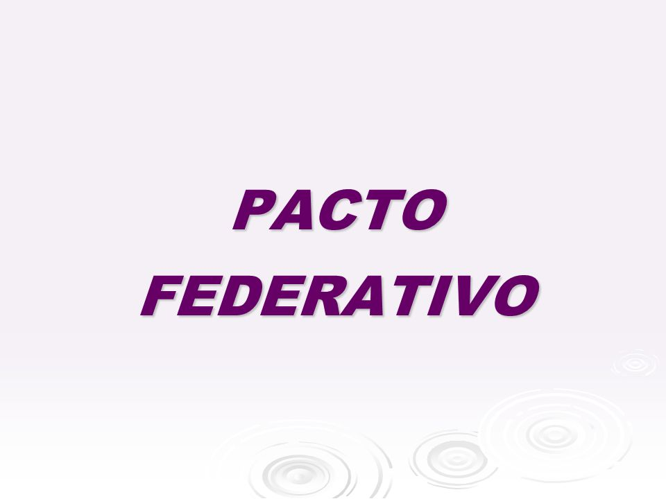 PACTO FEDERATIVO